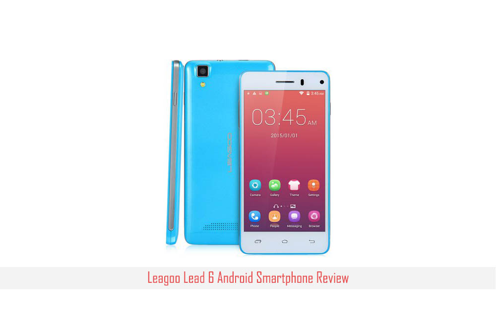 Leagoo Lead 6 – Just $45 Low Price Smartphone – Specifications, Features and Review