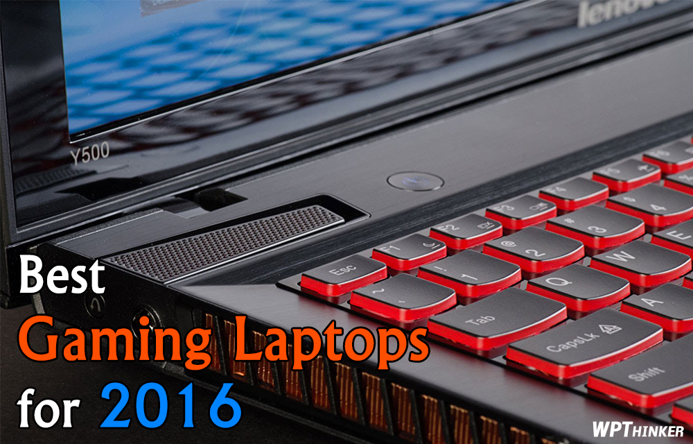 Best Gaming Laptops to Start 2016