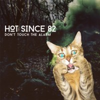 HOT SINCE 82 | DON'T TOUCH THE ALARM (KNEE DEEP IN SOUND)