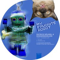 PATRICE BAUMEL & RODNONSONJON | THE TOWER EP (MY FAVOURITE ROBOT RECORDS)