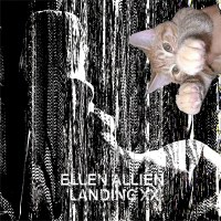 ELLEN ALLIEN | LANDING XX (BPITCH CONTROL RECORDS)
