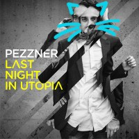 ALBUM PREVIEW | PEZZNER | LAST NIGHT IN UTOPIA