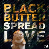 BLACK BUTTER SPREAD LOVE VOLUME 3