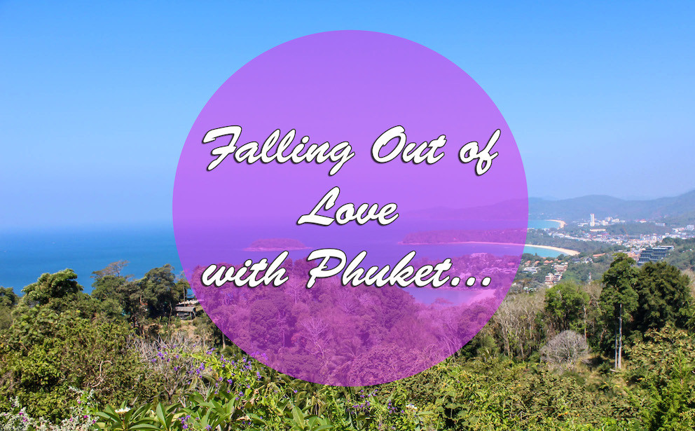 Falling Out of Love With Phuket
