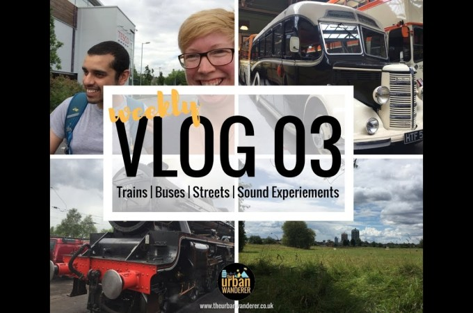 Trains, Buses, Streets, Sound Experiments | Weekly Vlog 3
