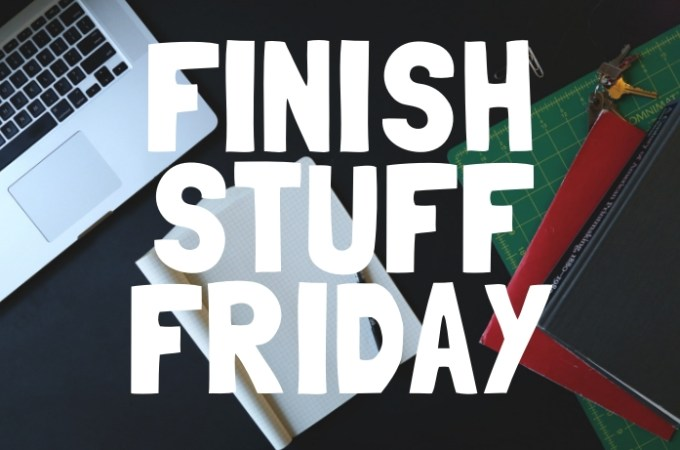 Finish Stuff Friday | Life Hacks | Productivity | Getting things done | The Urban Wanderer | Sarah Irving | UK | Outdoor Blogger | Travel Blogger | Manchester Blogger