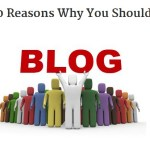 Top 10 Reasons Why You Should Blog