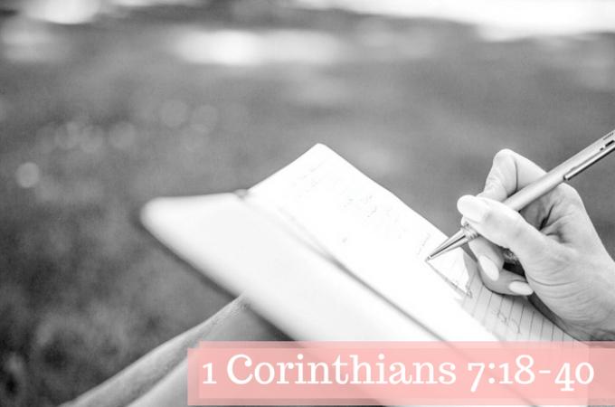 1 Corinthians 7:18-40