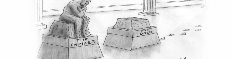 Thinker vs. doer final