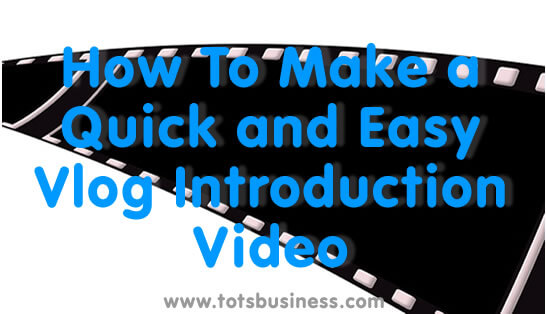 How To Make a Quick and Easy Vlog Introduction Video
