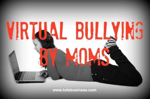 Virtual Bullyin By Moms
