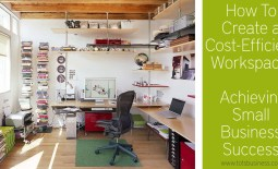 How To Create a Cost Efficient Workspace Achieving Small Business Success