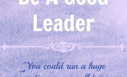 How You Can Be A Good Leader
