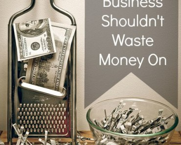 10 Things a Small Business Shouldn't Waste Money On