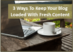 Keep Your Blog Loaded with Content