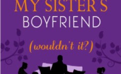 Book review:  It Would Be Wrong to Steal My Sister's Boyfriend (Wouldn't it?) by Sophie Ranald