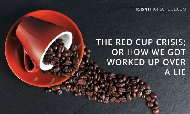 The red cup crisis; or how we got worked up over a lie