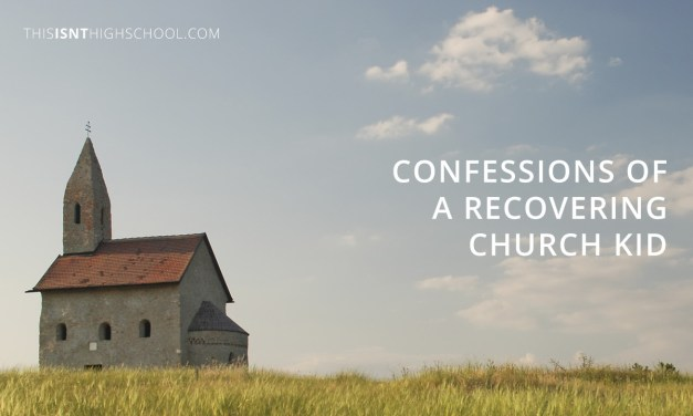 Confessions of a recovering church kid