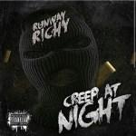 [NEW SINGLE] RUNWAY RICHY – CREEP AT NIGHT   @ItsRunwayRichy