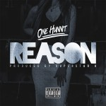 "[MUSIC] One Hunnit-""REASON"" @one1hunnit"