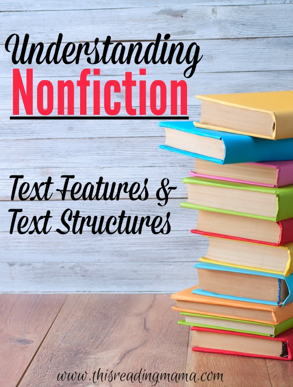 Understanding Nonfiction Text Features and Text Structures | This Reading Mama