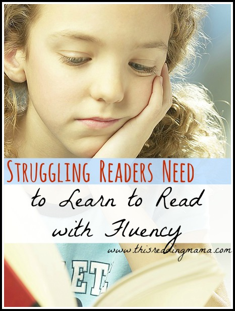 Struggling Readers Need to Learn to Read with Fluency | This Reading Mama