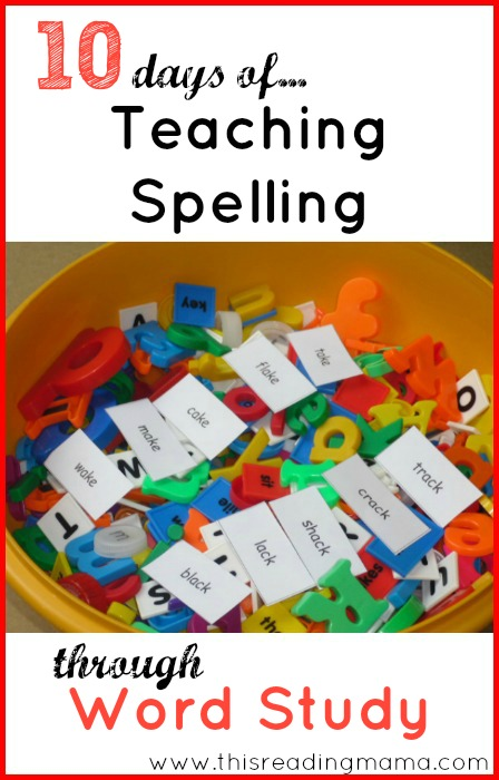 10 Days of Teaching Spelling Through Word Study | This Reading Mama
