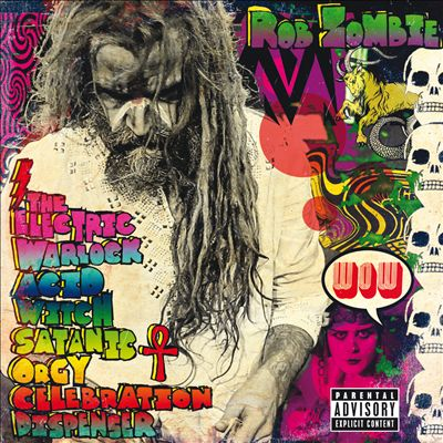 Critique d'album: Rob Zombie – The Electric Warlock Acid Witch Satanic Orgy Celebration Dispenser