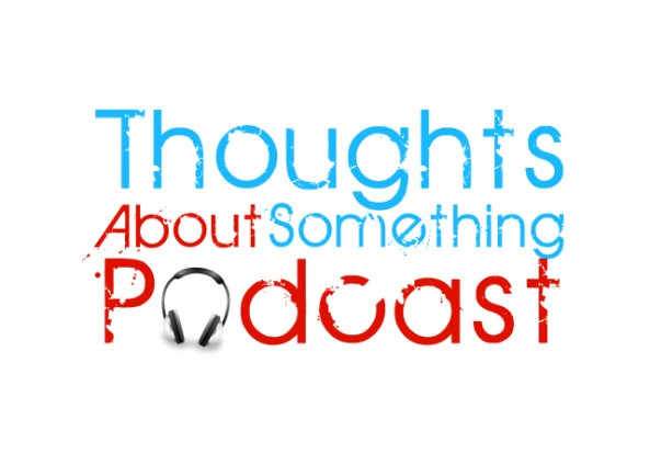 Thoughts-About-Something-Podcast