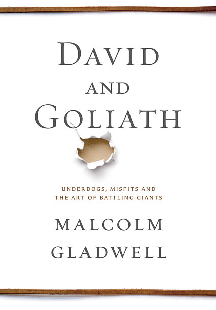David and Goliath (10/1/13) By Malcolm Gladwell