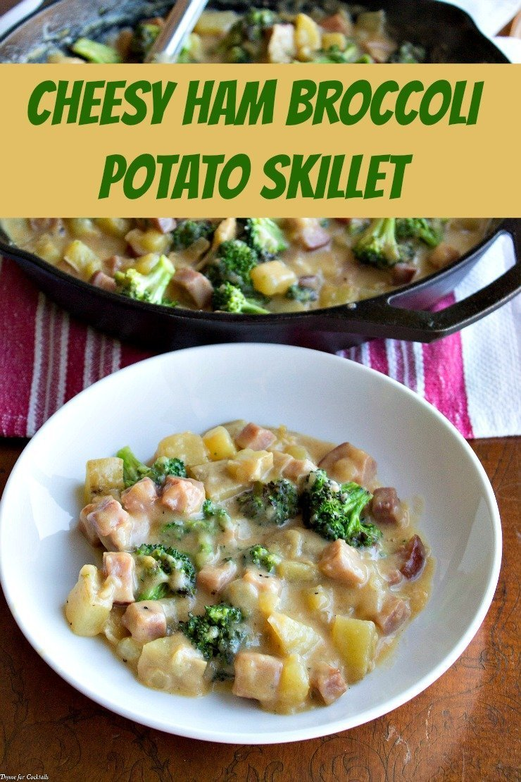 Cheesy Ham Broccoli Potato Skillet ~ Thyme for Cocktails