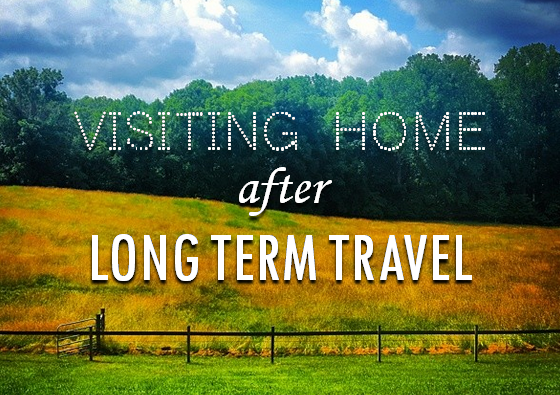 Visiting Home After Long Term Travel
