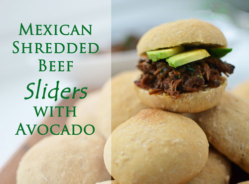 Mexican Shredded Beef Sliders with Avocado  The Well Floured Kitchen