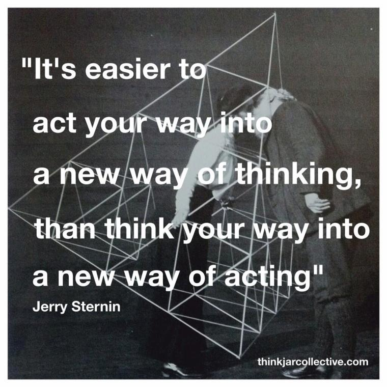 act not think