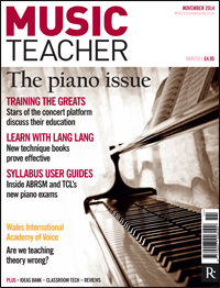 Music Teacher Magazine: The Piano Issue | Free Digital Access