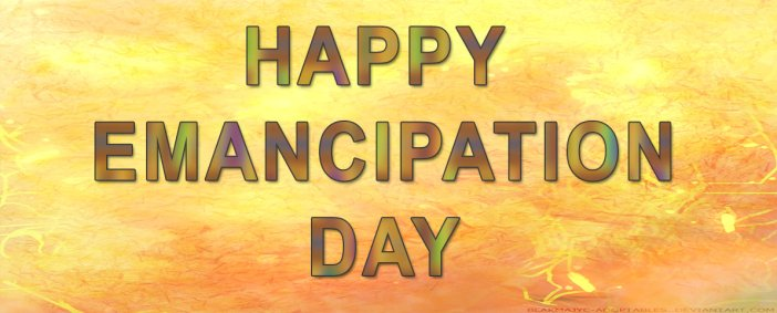 Happy Emancipation Day
