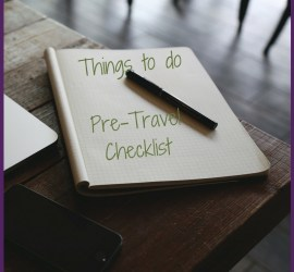 Use my pre-travel checklist before you travel.