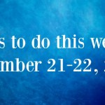 Fun Things To Do This Weekend – November 21-22, 2015