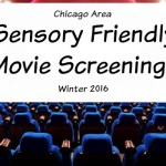 Chicago Area Sensory Friendly Movie Screenings – Winter 2016