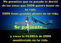 Sé paciente y verás la GLORIA de DIOS manifestada en tu vida