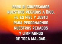 Si confesamos nuestros pecados a Dios, Él es fiel y justo para perdonarnos