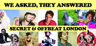 We Asked, They Answered - Part One:  Favourite Secret/Offbeat Places in London