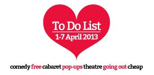London To Do List - 1-7 April 2013