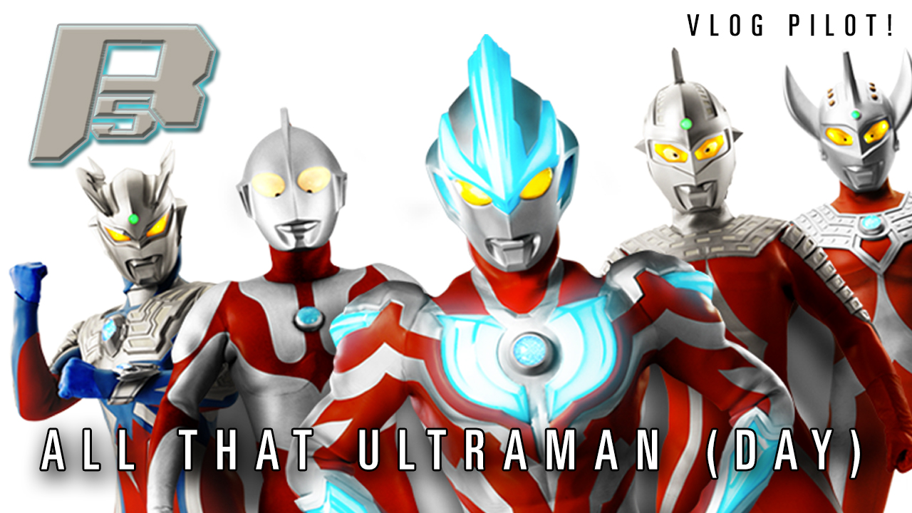 VIDEO: R5 Central's New Vlog Covers Tsuburaya's Official Ultraman Day