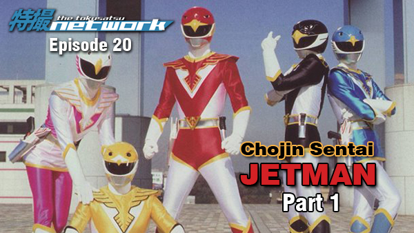 TokuNet Podcast #20 – Chojin Sentai Jetman: Part 1