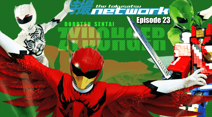 TokuNet Podcast #23 – Dobutsu Sentai Zyuohger: First Impressions