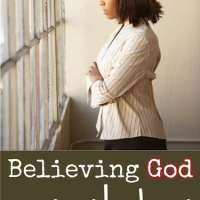 When Faith is Hard: Believing God Wants the Best for You