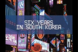 New Book: Dispatches from the Peninsula: Six Years in South Korea