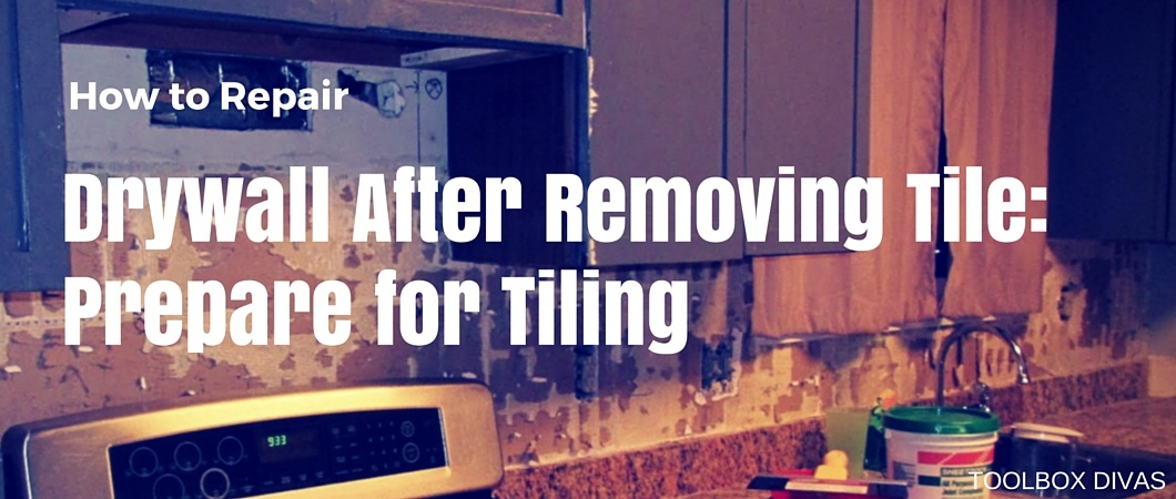 How to Repair Drywall After Removing Tile: Prepare for Tiling