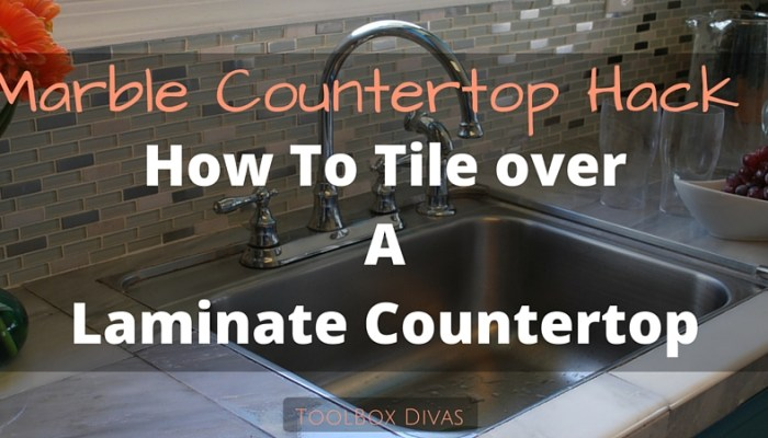 Marble Countertop Hack: How to Tile Over Laminate Countertops